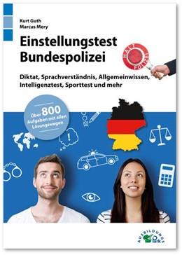 Abbildung von Guth / Mery   Einstellungstest Bundespolizei   1. Auflage   2019   beck-shop.de