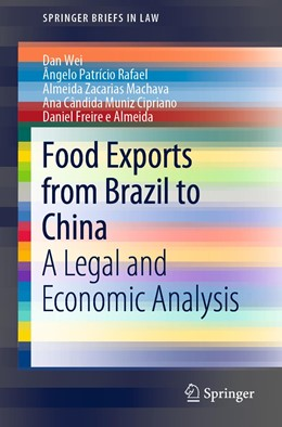 Abbildung von Wei / Rafael / Machava | Food Exports from Brazil to China | 1st ed. 2019 | 2019 | A Legal and Economic Analysis