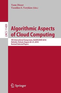 Abbildung von Disser / Verykios   Algorithmic Aspects of Cloud Computing   1st ed. 2019   2019   4th International Symposium, A...