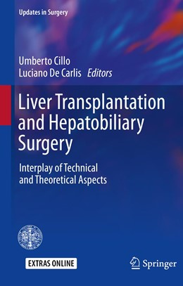 Abbildung von Cillo / De Carlis | Liver Transplantation and Hepatobiliary Surgery | 1st ed. 2020 | 2019 | Interplay of Technical and The...
