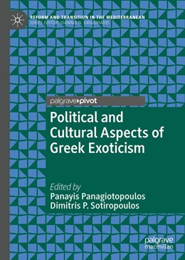 Abbildung von Panagiotopoulos / Sotiropoulos | Political and Cultural Aspects of Greek Exoticism | 1st ed. 2020 | 2019