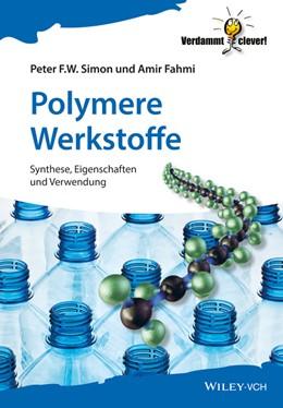 Abbildung von Simon / Fahmi   Polymere - Chemie und Strukturen   1. Auflage   2019   beck-shop.de