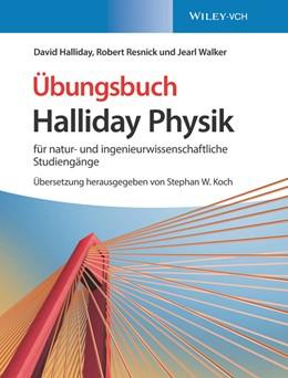 Abbildung von Halliday / Resnick   Halliday Physik für natur- und ingenieurwissenschaftliche Studiengänge   1. Auflage   2019   beck-shop.de