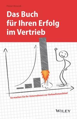 Abbildung von Woracek | Das Buch für Ihren Erfolg im Vertrieb | 2019 | So machen Sie Ihr Unternehmen ...