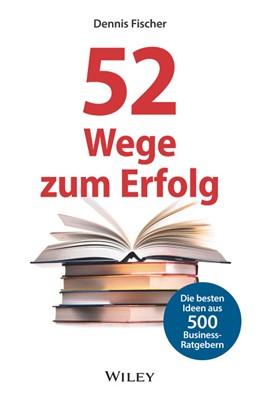 Abbildung von Fischer | 52 Wege zum Erfolg | 2019 | Die besten Ideen aus 500 Busin...