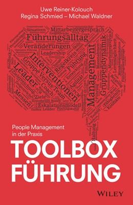 Abbildung von Reiner-Kolouch / Schmied / Waldner | Toolbox Führung | 2019 | People Management in der Praxi...
