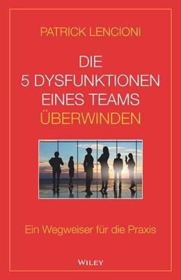 Abbildung von Lencioni | Die 5 Dysfunktionen eines Teams überwinden | 1. Auflage | 2019 | beck-shop.de