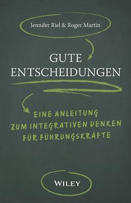 Abbildung von Martin / Riel | Gute Entscheidungen | 2019 | Eine Anleitung zum Integrative...