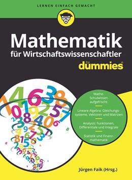 Abbildung von Faik (Hrsg.) | Mathematik für Wirtschaftswissenschaftler für Dummies | 2019