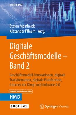 Abbildung von Meinhardt / Pflaum | Digitale Geschäftsmodelle – Band 2 | 2019 | Geschäftsmodell-Innovationen, ...