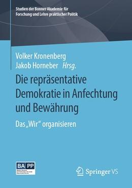Abbildung von Kronenberg / Horneber | Die repräsentative Demokratie in Anfechtung und Bewährung | 1. Auflage | 2019 | beck-shop.de