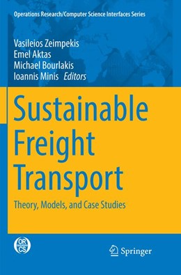 Abbildung von Zeimpekis / Aktas / Bourlakis / Minis   Sustainable Freight Transport   Softcover reprint of the original 1st ed. 2018   2019   Theory, Models, and Case Studi...   63