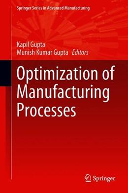 Abbildung von Gupta | Optimization of Manufacturing Processes | 1. Auflage | 2019 | beck-shop.de