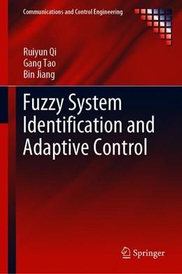 Abbildung von Qi / Tao / Jiang   Fuzzy System Identification and Adaptive Control   1st ed. 2019   2019
