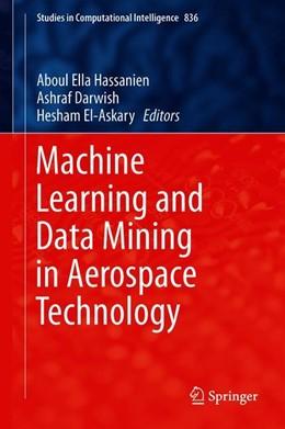 Abbildung von Hassanien / Darwish / El-Askary | Machine Learning and Data Mining in Aerospace Technology | 1st ed. 2020 | 2019 | 836