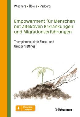 Abbildung von Wiechers / Übleis / Padberg | Empowerment für Menschen mit affektiven Erkrankungen und Migrationserfahrungen | 2019 | Therapiemanual für Einzel- und...