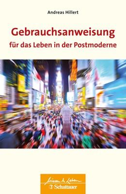 Abbildung von Hillert | Gebrauchsanweisung für das Leben in der Postmoderne | 2019