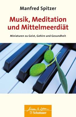 Abbildung von Spitzer   Musik, Meditation und Mittelmeerdiät   1. Auflage   2019   beck-shop.de
