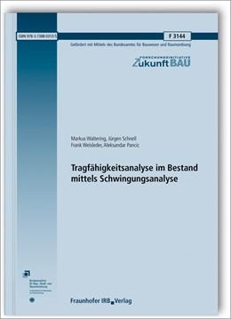 Abbildung von Waltering / Schnell | Tragfähigkeitsanalyse im Bestand mittels Schwingungsanalyse. Abschlussbericht. | 1. Auflage | 2019 | beck-shop.de
