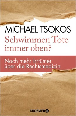 Abbildung von Tsokos | Schwimmen Tote immer oben? | 1. Auflage | 2019 | beck-shop.de
