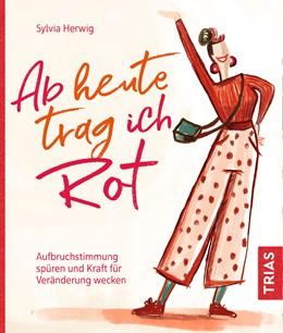 Abbildung von Herwig   Ab heute trag ich Rot   1. Auflage   2019   beck-shop.de