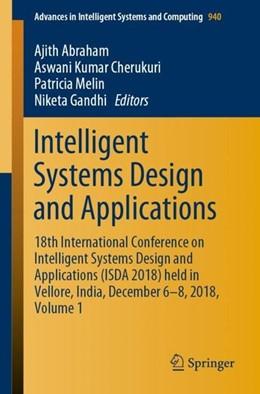 Abbildung von Abraham / Cherukuri / Melin / Gandhi | Intelligent Systems Design and Applications | 1st ed. 2020 | 2019 | 18th International Conference ...