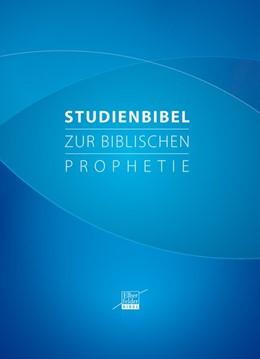 Abbildung von Wendel   Studienbibel zur biblischen Prophetie   1. Auflage   2019   beck-shop.de
