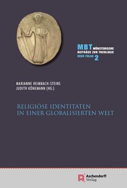 Abbildung von Heimbach-Steins / Könemann | Religiöse Identitäten in einer globalisierten Welt | 1. Auflage | 2019 | 2 | beck-shop.de
