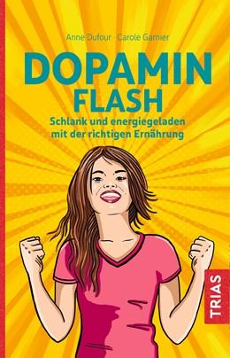 Abbildung von Dufour / Garnier | Dopamin Flash | 1. Auflage | 2019 | beck-shop.de