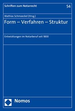 Abbildung von Schmoeckel | Form - Verfahren - Struktur | 2019 | Entwicklungen im Notarberuf se...
