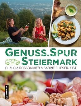 Abbildung von Rossbacher / Flieser-Just | GenussSpur Steiermark | 1. Auflage | 2019 | beck-shop.de