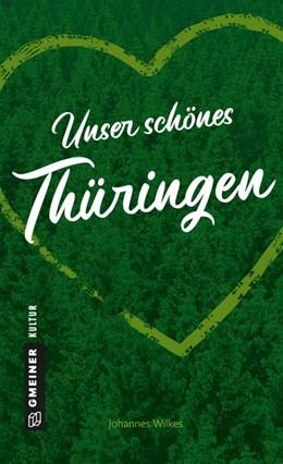 Abbildung von Wilkes   Unser schönes Thüringen   2019   2019