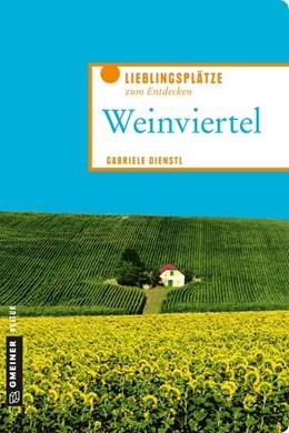 Abbildung von Dienstl | Lieblingsplätze Weinviertel | 1. Auflage. E-Book inkl | 2020