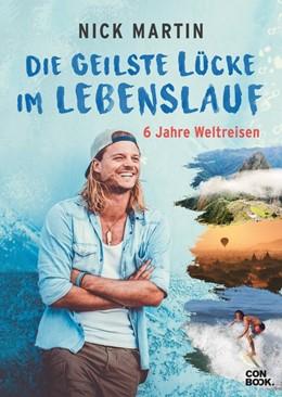 Abbildung von Martin / Vetter | Die geilste Lücke im Lebenslauf | Neuauflage, Nachdruck | 2019 | 6 Jahre Weltreisen