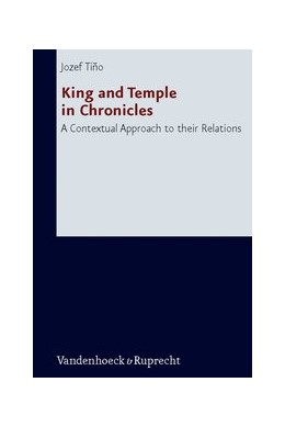 Abbildung von Tino | King and Temple in Chronicles | Aufl. | 2009 | A Contextual Approach to their... | Band 234