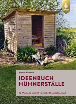 Abbildung von Husson | Ideenbuch Hühnerställe | 1. Auflage | 2019 | beck-shop.de