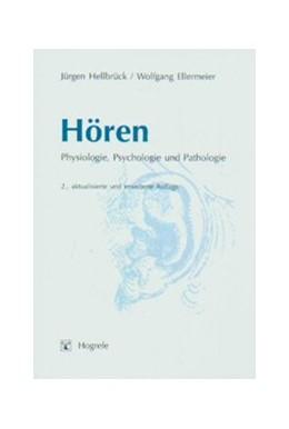 Abbildung von Hellbrück / Ellermeier | Hören | 2., aktualis. u. erw. Aufl. | 2004 | Physiologie, Psychologie und P...