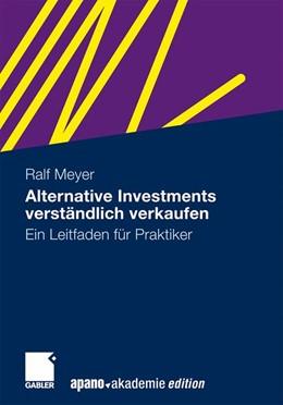Abbildung von Meyer   Alternative Investments verständlich verkaufen   2010   Ein Leitfaden für Praktiker
