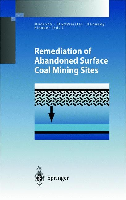 Remediation of Abandoned Surface Coal Mining Sites   Mudroch / Stottmeister / Kennedy / Klapper, 2002   Buch (Cover)