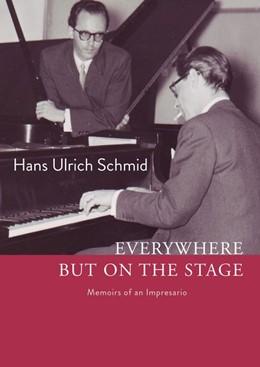 Abbildung von Schmid / Becker | Everywhere but on the stage | 2019 | Memoirs of an Impresario