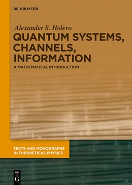 Abbildung von Holevo   Quantum Systems, Channels, Information   2nd rev. and expanded ed.   2019   A Mathematical Introduction