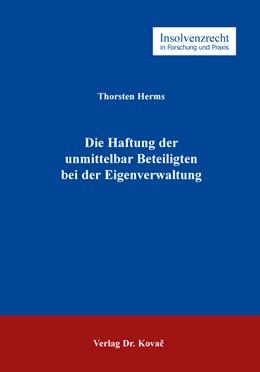 Abbildung von Herms | Die Haftung der unmittelbar Beteiligten bei der Eigenverwaltung | 1. Auflage | 2019 | 112 | beck-shop.de