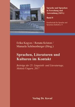 Abbildung von Kegyes / Kriston / Schönenberger | Sprachen, Literaturen und Kulturen im Kontakt | 2019 | Beiträge der 25. Linguistik- u... | 8