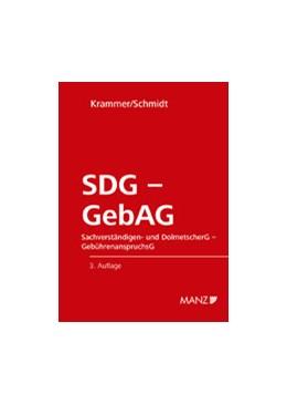 Abbildung von Krammer / Schmidt | Sachverständigen- und DolmetscherG - GebührenanspruchsG | 2008 | SDG - GebAG wieder aktuell!!