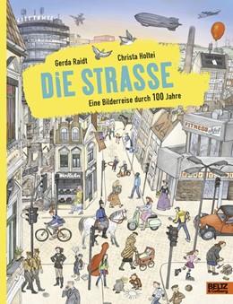 Abbildung von Raidt / Holtei | Die Straße | 1. Auflage | 2019 | beck-shop.de