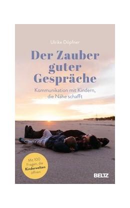 Abbildung von Döpfner   Der Zauber guter Gespräche   Neuauflage   2020   Kommunikation mit Kindern, die...