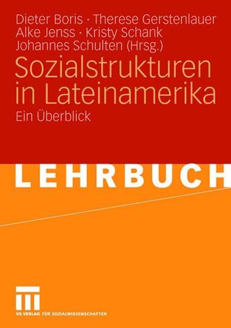 Sozialstrukturen in Lateinamerika   Boris / Gerstenlauer / Jenss / Schank / Schulten, 2008   Buch (Cover)