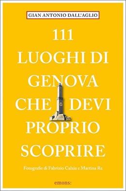 Abbildung von Dall'Aglio   111 luoghi di Genova che devi proprio scoprire   1. Auflage   2019   beck-shop.de