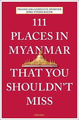 Abbildung von 111 Places in Myanmar That You Shouldn't Miss | 1. Auflage | 2019 | beck-shop.de