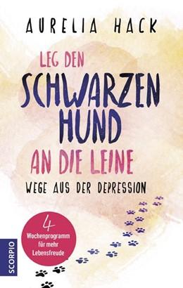 Abbildung von Hack | Leg den schwarzen Hund an die Leine | 1. Auflage | 2019 | beck-shop.de